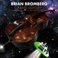 ブライアン・ブロンバーグ 『ベース・オデッセイ』 あらゆるベース駆使し、大胆なクラシック・カヴァーに挑んだ異色作
