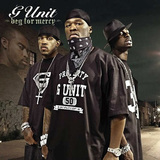 G UNIT 『Beg For Mercy』