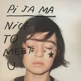 ピ・ジャ・マ 『Nice To Meet U』 スーパーオーガニズムにも関わる仏SSW、アンニュイでノスタルジックな雰囲気の初作