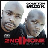 2ND II NONE 『Compton Muzik』