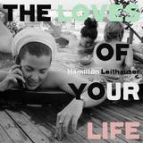 ハミルトン・ライトハウザー(Hamilton Leithauser)『The Loves Of Your Life』現代のレナード・コーエンが歌う実在の人々の物語