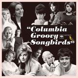 60年代に米コロンビア・レーベルからリリースしたソングバードたちが集結! 多彩な顔ぶれと貴重な音源で彩られた華やかなコンピ