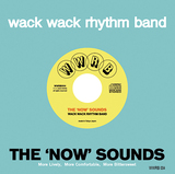 WACK WACK RHYTHM BAND『THE 'NOW' SOUNDS』永遠のヤング・ソウル。こういう音楽は未来永劫生存し続けてほしい。マジで