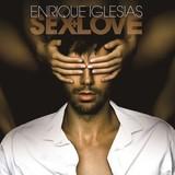 ENRIQUE IGLESIAS 『Sex And Love』