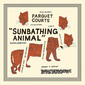 PARQUET COURTS 『Sunbathing Animal』――ブルックリンの〈ポスト・ストロークス〉……でもそんな単純なものではない