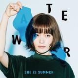 SHE IS SUMMER 『WATER』 いつかした恋を思い出すような、元ふぇのたすMICOの初作