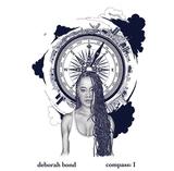 デボラ・ボンド(Deborah Bond)『Compass: I』ネオ・ソウルをベースに打ち出すエレガントな美意識