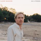 スロウ・ダンサー 『In A Mood』 ムーディーなのに涼やかなのがイマっぽい、メルボルン発ワンマン・ユニットの初作