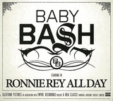 BABY BASH 『Ronnie Rey All Day』