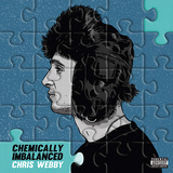 CHRIS WEBBY 『Chemically Imbalanced』