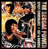 SPICY CHOCOLATE and SLY & ROBBIE 『THE REGGAE POWER』