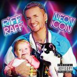 RIFF RAFF 『Neon Icon』
