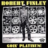 ロバート・フィンリー 『Goin' Platinum!』 2016年にデビューした還暦過ぎのブルースマン、2作目はダン・オーバックがプロデュース