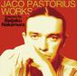 ジャコ・パストリアス 『中村梅雀プレゼンツ ジャコ・パストリアスの軌跡』 本人使用ベースも所有するジャコ・マニア、中村梅雀が選曲する究極のベスト