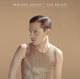 PERFUME GENIUS 『Too Bright』