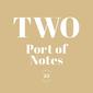Port of Notes『TWO』25周年を機に代表曲を和やかな演奏で再構築したセルフ・カヴァー集
