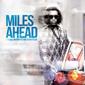 マイルス・デイヴィス 『Miles Ahead』 エスペランサら参加、グラスパー主導の新録曲収めたマイルス伝記映画のサントラ盤