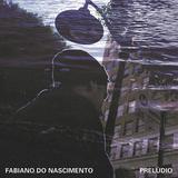 ファビアーノ・ナシメント(Fabiano Do Nascimento)『Preludio』ルーサー・ラッセルとマリオ・カルダートJr.がプロデュース 知性と野生を行き来するブラジリアン・サウンド