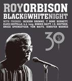 ロイ・オービソン 『Black & White Night 30』 コステロら集結した伝説の夜! 数百時間分の未発表映像を基に再編集した完全版