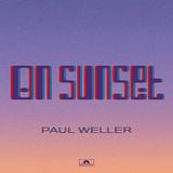 ポール・ウェラー(Paul Weller)『On Sunset』モッドファーザーがハイブリッドなバンド・サウンドで表す現在進行形の逞しさ