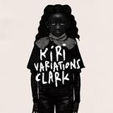 クラーク 『Kiri Variations』 全編ビートレスで、ピアノや弦楽器などの生楽器を大胆にフィーチャー
