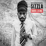 SIZZLA 『Born A King』