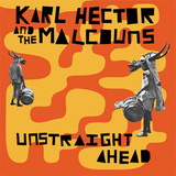 KARL HECTOR & THE MALCOUNS 『Unstraight Ahead』
