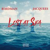 バードマン & ジャクイース 『Lost At Sea 2』 キャッシュ・マネー総帥と新鋭シンガーのジョイント・プロジェクト第2弾