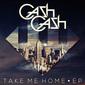 キャッシュ・キャッシュ 『Take Me Home EP』 3人体制になって完全にEDMへとシフト、ダンス・トラックのみで構成された新EP