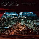 クァンティック 『Atlantic Oscillations』 とにかく眩暈が止まらない! 天才音楽家のなかで大きな変動が起きたという事実