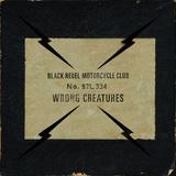 ブラック・レベル・モーターサイクル・クラブ 『Wrong Creatures』 サイケ・ブギーやシューゲイザー風でバンド像を更新