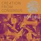 kokubu 『Creation From Consensus』 ジャズのエッセンスと快楽的なグルーヴが魅力の仙台発4人組