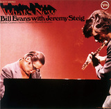 BILL EVANS WITH JEREMY STEIG 『What's New』
