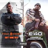 トゥー・ショート(Too $hort)& E-40『Aint Gone Do It / Terms And Conditions』10曲ずつをVerzuz出演に合わせて持ち寄ったバンドル仕様の一枚
