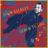 ジョン・エスクリート 『Learn To Live』 アントニオ・サンチェス作品で知られる鍵盤奏者がトリッキーで先鋭的なジャズを構築