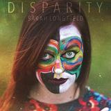 サラ・ロングフィールド 『Disparity』 新世代ギター女王、スティーヴ・ヴァイmeetsマス・ロックな高速タッピング駆使した世界進出盤