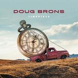 ダグ・ブロンズ(Doug Brons)『Timepiece』コンテンポラリー・クリスチャン・ミュージックで40年キャリアを積んだSSWの日本デビュー作