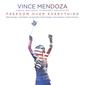 ヴィンス・メンドーザ(Vince Mendoza)『Freedom Over Everything』デリック・ホッジらジャズ界のトップ・プレイヤーと体現する〈伝統と革新〉