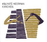 現代鉄琴ヴィヴラフォンと伝統木琴バラフォンの特性を解りやすい形で引き出した、クヤテ=ニールマンの2008年作『Kangaba』が日本盤化
