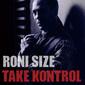 RONI SIZE 『Take Kontrol』 自身の新レーベルから放った、現行ドラムン・シーンの空気も汲み取ったフロア向けな10年ぶりソロ作