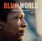 ジョン・コルトレーン 『ブルー・ワールド~ザ・ロスト・サウンドトラック』 〈至上の愛〉と同メンバーで録音した未発表音源