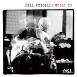 ビル・フリゼール 『Music Is』 微かな音の揺れ、気配に感動。18年ぶりソロ・アルバム