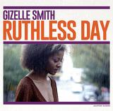 ジゼル・スミス 『Ruthless Day』 パンチのある第一印象の奥から、可憐さや儚さが立ち上がる奥深いヴォーカル