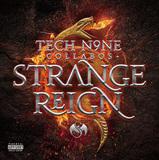 テック・ナイン・コラボズ 『Strange Reign』 超絶ラップにトバされる、ストレンジな音楽のショウケース的コラボ企画