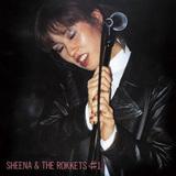 HISTORY & DISCOGRAPHIC SHEENA & THE ROKKETS―シーナ&ロケッツの35年