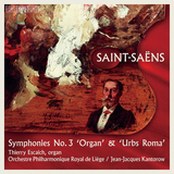 ジャン=ジャック・カントロフ(Jean-Jacques Kantorow)指揮『サン=サーンス:交響曲第3番「オルガン付き」&交響曲「首都ローマ」』アンサンブルの妙をじっくり聴かせる没後100年の真打的録音