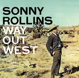 SONNY ROLLINS 『Way Out West』