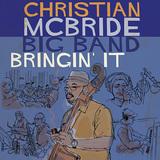 クリスチャン・マクブライド 『Bringin' It』 ジャズ史が詰まった丹念なつくりのビッグバンド作