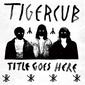 タイガーカブ 『Meet Tigercub』 メランコリックなポップセンス含めニルヴァーナの正統後継者と言いたくなる3人組の日本編集盤