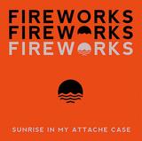 Sunrise In My Attache Case 『Fireworks』 山下達郎からチェインスモーカーズまでを養分に、リゾート&アーバンなサーフ・ロックを展開する関西の4人組